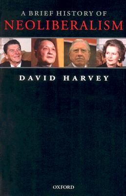 A Brief History of Neoliberalism By Harvey, David