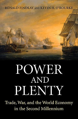 Power and Plenty By Findlay, Ronald/ O'Rourke, Kevin H.