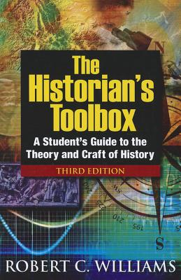 The Historian+�s Toolbox By Williams, Robert C.