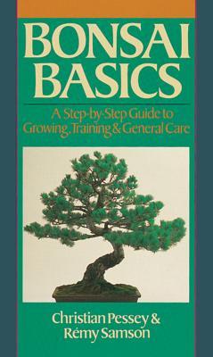 Bonsai Basics By Pessey, Christian/ Samson, Remy