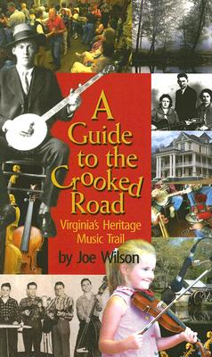 A Guide to the Crooked Road By Wilson, Joe