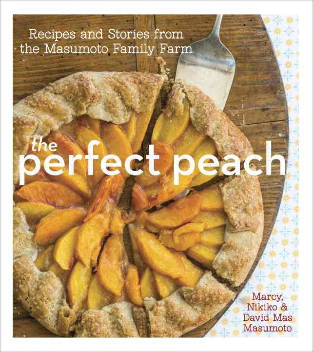 The Perfect Peach By Masumoto, David Mas/ Masumoto, Marcy/ Masumoto, Nikiko/ Bayless, Rick (FRW)